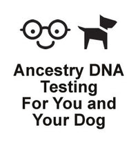 Ancestry DNA Testing For You and Your Dog