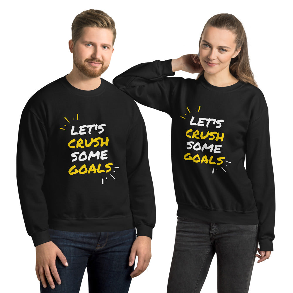Let's Crush Some Goals Unisex Sweatshirt