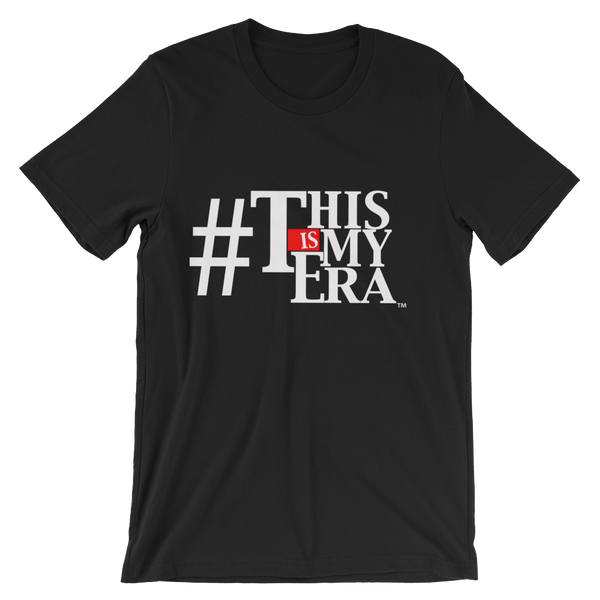 #ThisIsMyEra Unisex White Text T-shirt