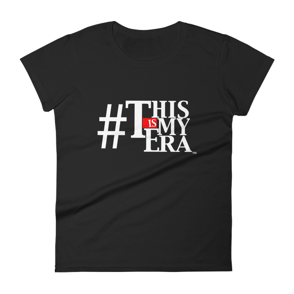 #ThisIsMyEra Ladies T-shirt - White Font