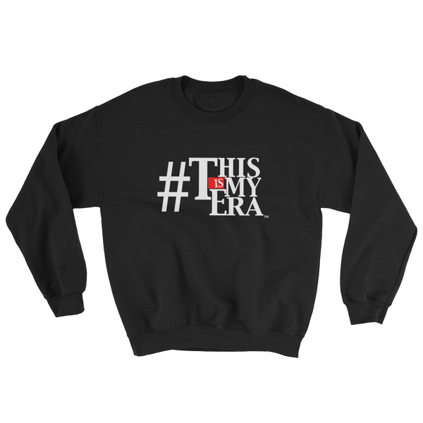 #ThisIsMyEra Sweatshirt White Font - Limited Edition
