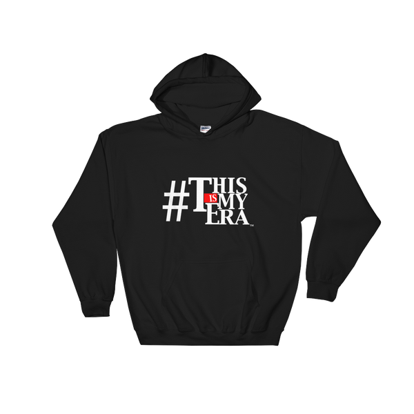 #ThisIsMyEra Hooded Sweatshirt - Limited Edition