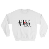 #ThisIsMyEra Sweatshirt - Limited Edition