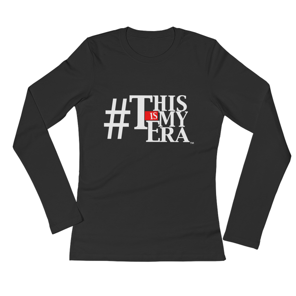 #ThisIsMyEra Ladies' Long Sleeve T-Shirt - White Font
