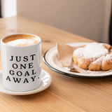 Just One Goal Away - Mug