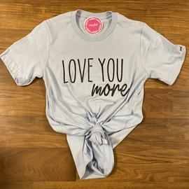 Light Blue Love You More Tee