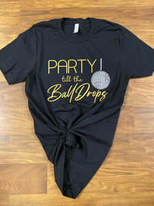 Party Till The Ball Drops Tee