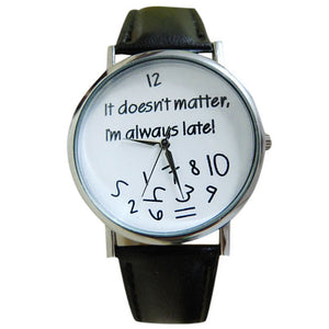 It Does Not Matter I Am Already late Watches