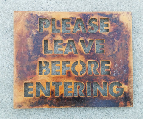 Please Leave Before Entering Sign