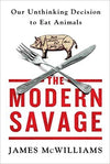 The Modern Savage - Our Unthinking Decision to Eat Animals