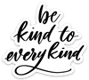 Be Kind to Every Kind Magnet 2-pack