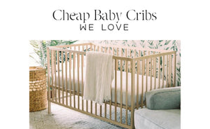Cheap Baby Cribs You'll Love