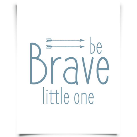 Be Brave Little One - Blue