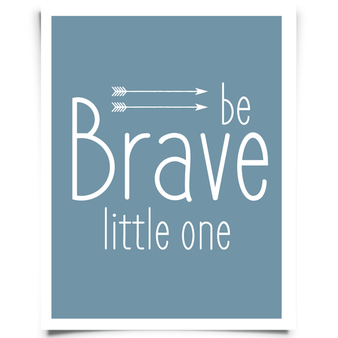 Be Brave Little One Free Printable - Dark Blue