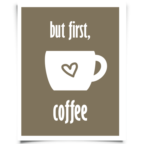 But First Coffee Free Printable - Brown