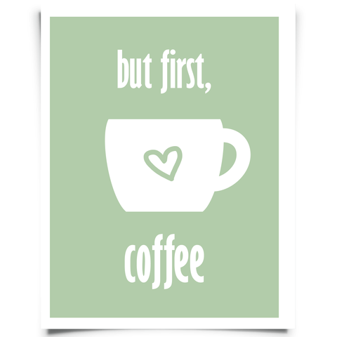 But First Coffee Free Printable - Green