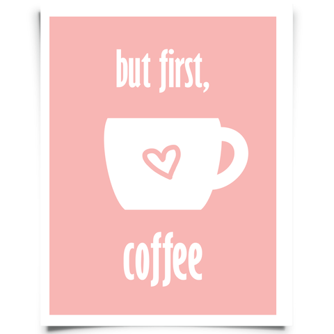 But First Coffee Free Printable - Pink