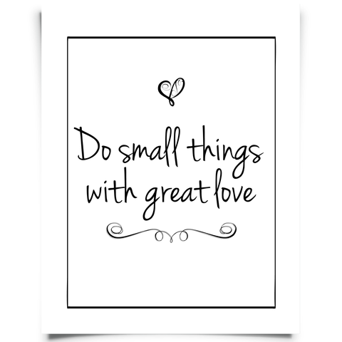 Do Small Things With Great Love - Black