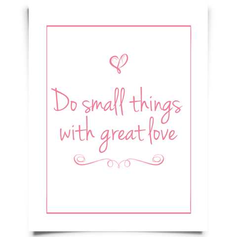 Do Small Things With Great Love - Pink