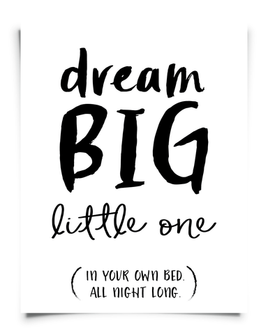 Dream Big Little One (In Your Own Bed All Night Long)