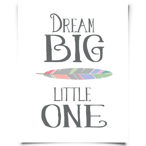 Dream Big Little One Printables