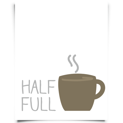 Half Full Printable - White and Brown