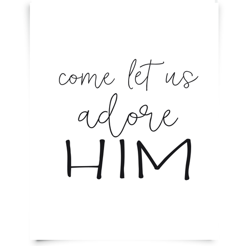 O Come Let Us Adore Him Christmas Free Printable