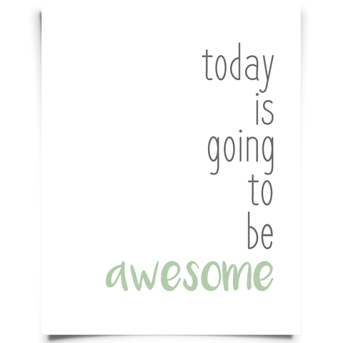 Today Is Going To Be Awesome Printable - Green