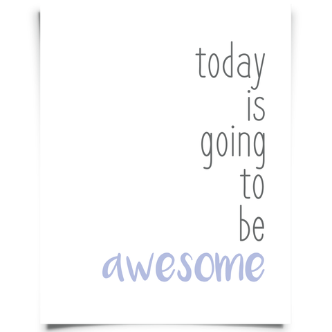 Today Is Going To Be Awesome Printable - Purple