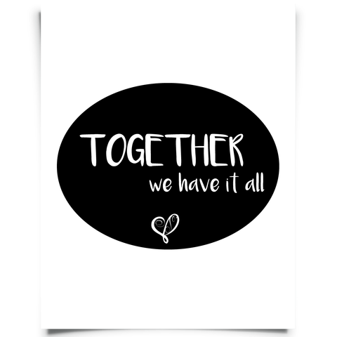 Together We Have It All - Black