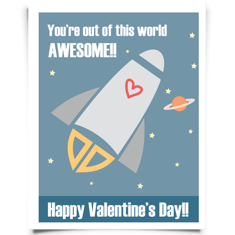 You're Out of This World Awesome Valentine's Free Printable