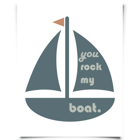 You rock my boat sailboat art