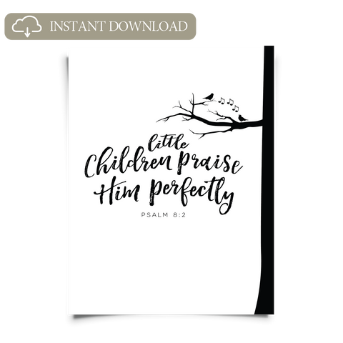 Children Praise Him Perfectly Printable Art