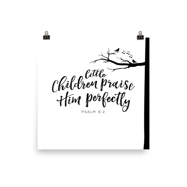Psalm 8:2 Little Children Praise Him Perfectly