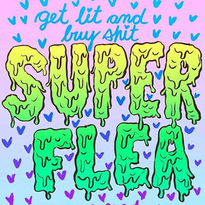 FIND US AT The Super Flea - Super Wonder Gallery TORONTO Sept 3 2017