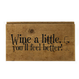 Wine A Little You'll Feel Better