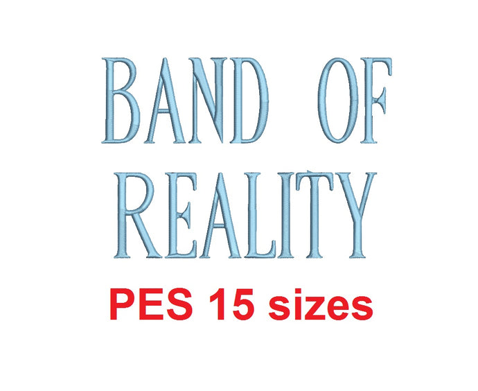 Band of Reality embroidery font PES format 15 Sizes 0.25, 0.5, 1, 1.5, 2, 2.5, 3, 3.5, 4, 4.5, 5, 5.5, 6, 6.5, and 7 inches