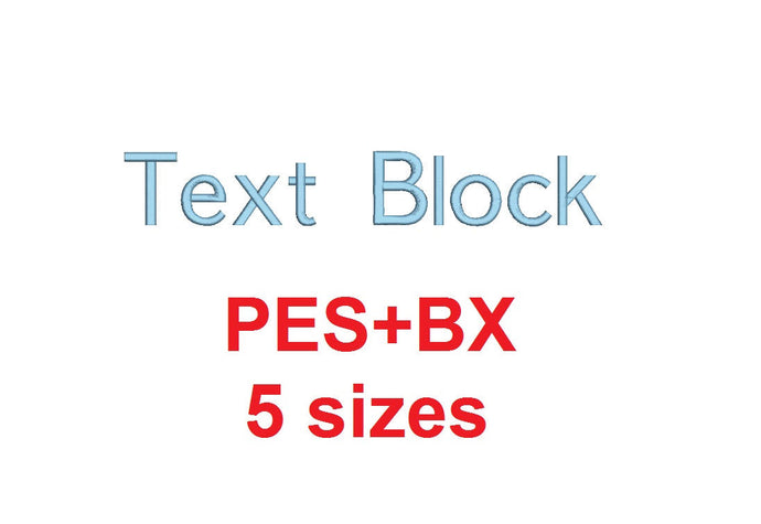 Text Block embroidery font formats bx (which converts to 17 machine formats), + pes, Sizes 0.25 (1/4), 0.50 (1/2), 1, 1.5 and 2