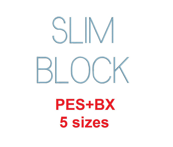 Slim Block embroidery font formats bx (which converts to 17 machine formats), + pes, Sizes 0.25 (1/4), 0.50 (1/2), 1, 1.5 and 2