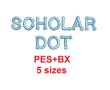 Scholar Dot embroidery font formats bx (which converts to 17 machine formats), + pes, Sizes 0.25 (1/4), 0.50 (1/2), 1, 1.5 and 2""