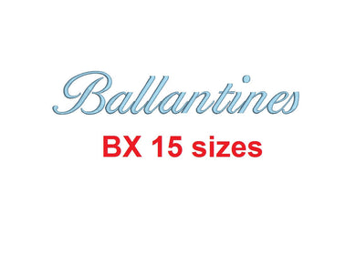 Ballantines Script embroidery BX font Sizes 0.25 (1/4), 0.50 (1/2), 1, 1.5, 2, 2.5, 3, 3.5, 4, 4.5, 5, 5.5, 6, 6.5, and 7 inches