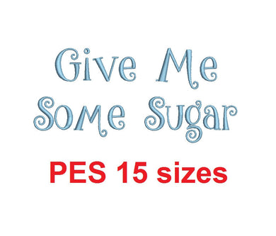 Give Me Some Sugar embroidery font PES format 15 Sizes 0.25 (1/4), 0.5 (1/2), 1, 1.5, 2, 2.5, 3, 3.5, 4, 4.5, 5, 5.5, 6, 6.5, and 7 inches