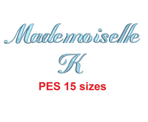 Mademoiselle K embroidery font PES format 15 Sizes 0.25 (1/4), 0.5 (1/2), 1, 1.5, 2, 2.5, 3, 3.5, 4, 4.5, 5, 5.5, 6, 6.5, and 7 inches