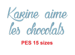 Karine aime les chocolats embroidery font PES 15 Sizes 0.25 (1/4), 0.5 (1/2), 1, 1.5, 2, 2.5, 3, 3.5, 4, 4.5, 5, 5.5, 6, 6.5, and 7 inches