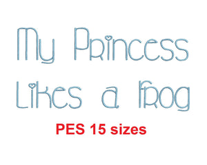 My Princess likes a frog font PES format 15 Sizes 0.25 (1/4), 0.5 (1/2), 1, 1.5, 2, 2.5, 3, 3.5, 4, 4.5, 5, 5.5, 6, 6.5, and 7 inches