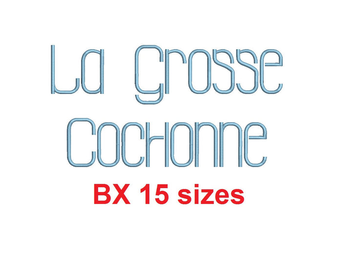 La Grosse Cochone embroidery BX font Sizes 0.25 (1/4), 0.50 (1/2), 1, 1.5, 2, 2.5, 3, 3.5, 4, 4.5, 5, 5.5, 6, 6.5, and 7 inches