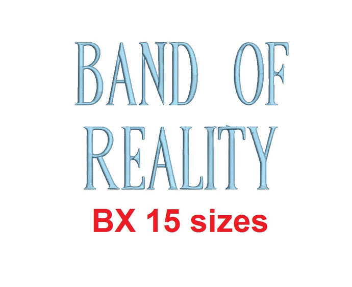 Band of Reality embroidery BX font Sizes 0.25 (1/4), 0.50 (1/2), 1, 1.5, 2, 2.5, 3, 3.5, 4, 4.5, 5, 5.5, 6, 6.5, and 7 inches