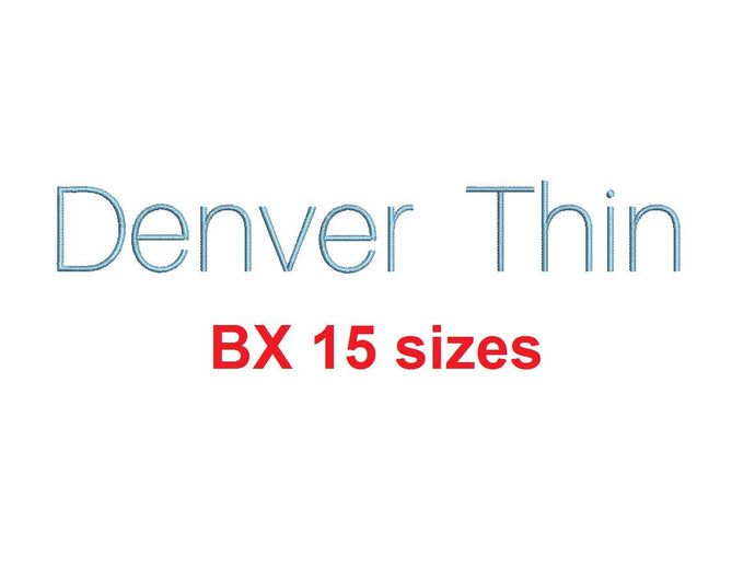 Denver Thin block embroidery BX font Sizes 0.25 (1/4), 0.50 (1/2), 1, 1.5, 2, 2.5, 3, 3.5, 4, 4.5, 5, 5.5, 6, 6.5, and 7 inches