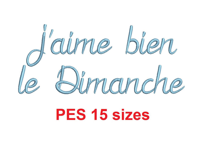 J'aime bien le Dimanche embroidery font PES 15 Sizes 0.25 (1/4), 0.5 (1/2), 1, 1.5, 2, 2.5, 3, 3.5, 4, 4.5, 5, 5.5, 6, 6.5, and 7 inches