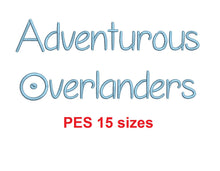 Adventurous Overlanders embroidery font PES format 15 Sizes 0.25, 0.5, 1, 1.5, 2, 2.5, 3, 3.5, 4, 4.5, 5, 5.5, 6, 6.5, and 7 inches